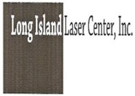 LONG ISLAND LASER CENTER, INC.
