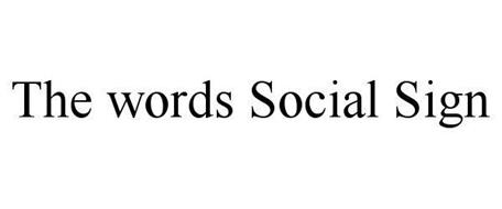 THE WORDS SOCIAL SIGN