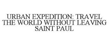 URBAN EXPEDITION: TRAVEL THE WORLD WITHOUT LEAVING SAINT PAUL
