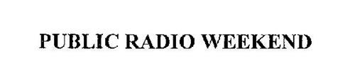 PUBLIC RADIO WEEKEND