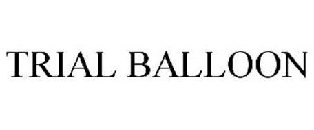 TRIAL BALLOON