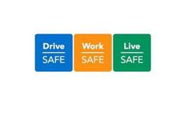 DRIVE SAFE WORK SAFE LIVE SAFE