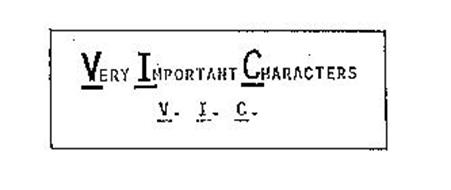 VERY IMPORTANT CHARACTERS V.I.C.