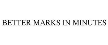 BETTER MARKS IN MINUTES