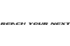 REACH YOUR NEXT