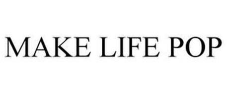 MAKE LIFE POP