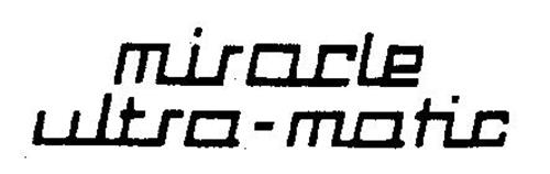 MIRACLE ULTRA-MATIC
