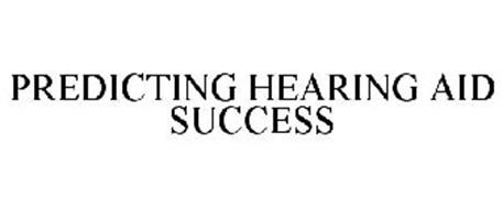 PREDICTING HEARING AID SUCCESS
