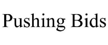 PUSHING BIDS