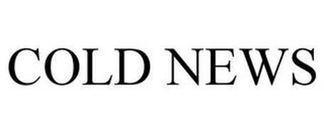 COLD NEWS