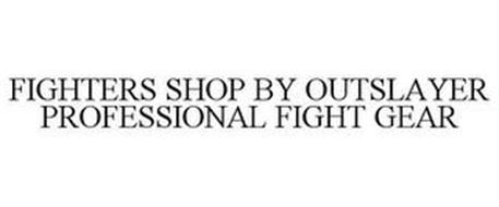 FIGHTERS SHOP BY OUTSLAYER PROFESSIONAL FIGHT GEAR