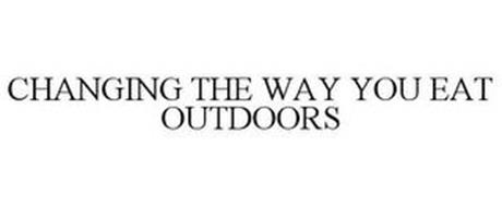 CHANGING THE WAY YOU EAT OUTDOORS