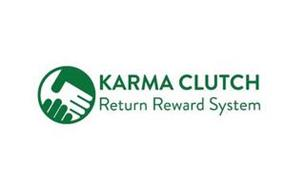 KARMA CLUTCH RETURN REWARD SYSTEM
