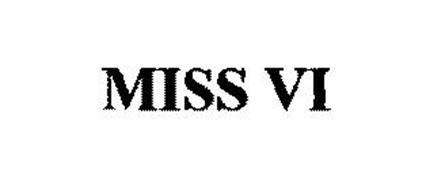 MISS VI