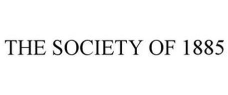 THE SOCIETY OF 1885