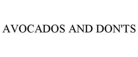 AVOCADOS AND DON'TS