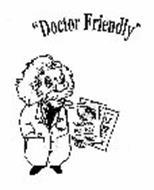 """DOCTOR FRIENDLY"" MODOCS POLICY"