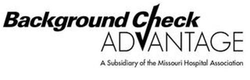 BACKGROUND CHECK ADVANTAGE A SUBSIDIARY OF THE MISSOURI HOSPITAL ASSOCIATION