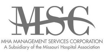 MSC MHA MANAGEMENT SERVICES CORPORATION A SUBSIDIARY OF THE MISSOURI HOSPITAL ASSOCIATION