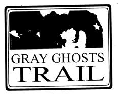 GRAY GHOSTS TRAIL
