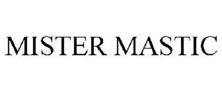 MISTER MASTIC
