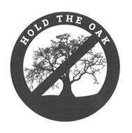 HOLD THE OAK