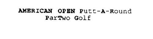 AMERICAN OPEN PUTT-A-ROUND PARTWO GOLF