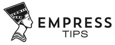 EMPRESS TIPS