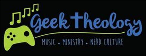 GEEK THEOLOGY MUSIC · MINISTRY · NERD CULTURE