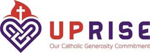UPRISE OUR CATHOLIC GENEROSITY COMMITMENT