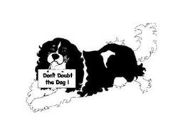 DON'T DOUBT THE DOG !