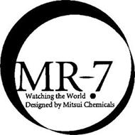 MR-7 WATCHING THE WORLD . DESIGNED BY MITSUI CHEMICALS