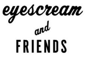 EYESCREAM AND FRIENDS