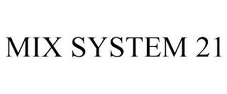 MIX SYSTEM 21
