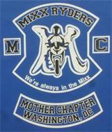 MIXX RYDERS MC WE'RE ALWAYS IN THE MIXX