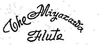 THE MIYAZAWA FLUTE Trademark of MIYAZAWA FLUTES MFG  CO