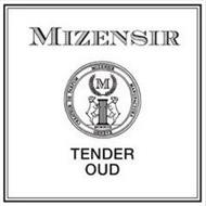 MIZENSIR CREATEUR DE PARFUM MIZENSIR MANUFACTURA GENEVE  M MCMXCIX TENDER OUD