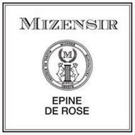 MIZENSIR CREATEUR DE PARFUM MIZENSIR MANUFACTURA GENEVE M MCMXCIX EPINE DE ROSE
