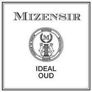 MIZENSIR CREATEUR DE PARFUM MIZENSIR MANUFACTURA GENEVE M MCMXCIX IDEAL OUD