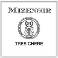 MIZENSIR CREATEUR DE PARFUM MIZENSIR MANUFACTURA GENEVE M MCMXCIX TRES CHERE