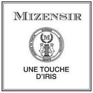 MIZENSIR CREATEUR DE PARFUM MIZENSIR MANUFACTURA GENEVE M MCMXCIX UNE TOUCHE D'IRIS