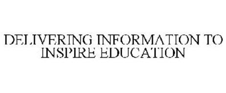 DELIVERING INFORMATION TO INSPIRE EDUCATION