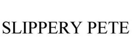 SLIPPERY PETE