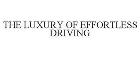 THE LUXURY OF EFFORTLESS DRIVING