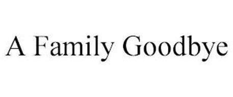 A FAMILY GOODBYE