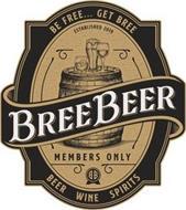 BREE BEER BE FREE... GET BREE ESTABLISHED 2019 MEMBERS ONLY BB BEER WINE SPIRITS