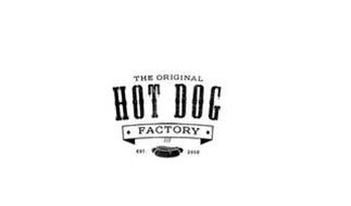 THE ORIGINAL HOT DOG FACTORY EST. 2010