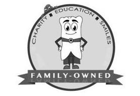 CHARITY EDUCATION SMILES FAMILY-OWNED M