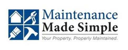 MAINTENANCE MADE SIMPLE YOUR PROPERTY. PROPERLY MAINTAINED.