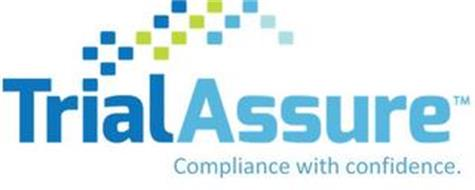 TRIALASSURE COMPLIANCE WITH CONFIDENCE.